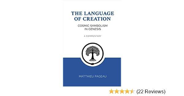 The Language Of Creation Cosmic Symbolism In Genesis Kindle