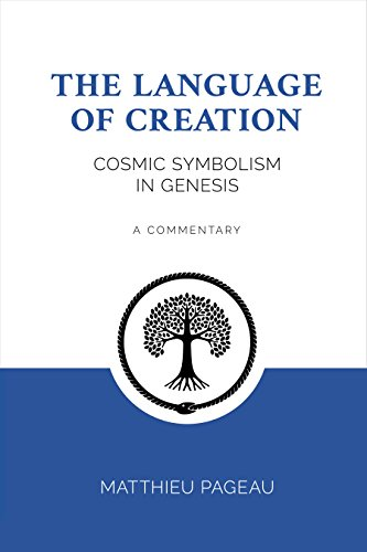 The language of creation cosmic symbolism in genesis kindle the language of creation cosmic symbolism in genesis by pageau matthieu fandeluxe Choice Image