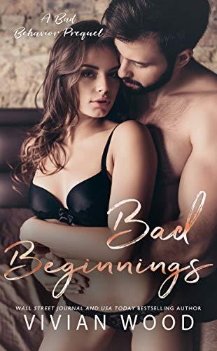 Bad Beginnings (Bad Behavior Book 1)