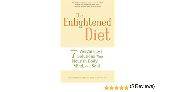 The Enlightened Diet: Seven Weight-loss Solutions That Nourish ...