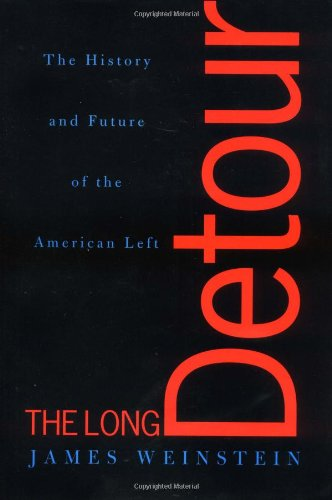 Download The Long Detour: The History And Future Of The American Left pdf epub