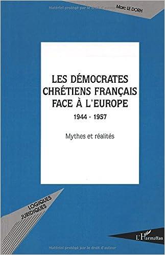 Les démocrates chrétiens français face à l'Europe : Mythes et réalités epub, pdf