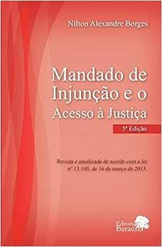 Mandado de injunção e o acesso à justiça - 9788543707747