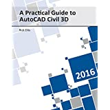 A Practical Guide to AutoCAD Civil 3D 2016