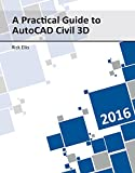 img - for A Practical Guide to AutoCAD Civil 3D 2016 book / textbook / text book