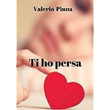 Ti ho persa (Italian Edition)