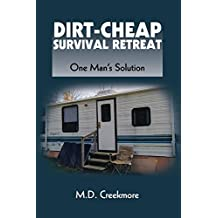 The Dirt-Cheap Survival Retreat