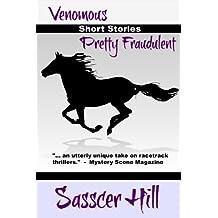 Pretty Fraudulent and Venomous: Two Short Stories