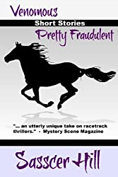 Pretty Fraudulent and Venomous: Two Short Stories