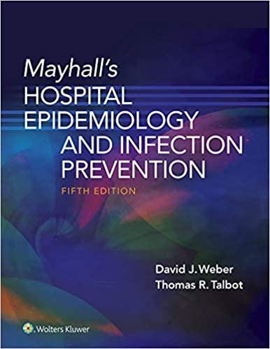 Mayhall's Hospital Epidemiology and Infection Prevention, 5th Edition