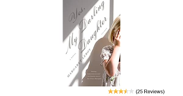 Yes My Darling Daughter A Novel Kindle Edition By Margaret Leroy