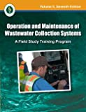 Operation and Maintenance of Wastewater Collection Systems, Vol II, 7th Edition, Office of Water Programs, 1593710429