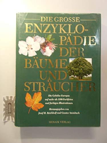 Die Grosse Enzyklopädie Der Bäume Und Sträucher  Die Gehölze Europas Auf Mehr Als 1000 Farbfotos Und Farbigen Illustrationen