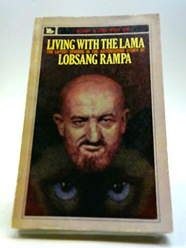 Living With The Lama, By Mrs.Fifi Greywhiskers, P.S.C.: Translated from the Siamese cat language by T. Lobsang Rampa