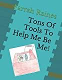 Tons Of Tools To Help Me Be