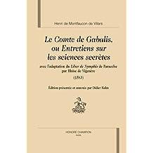 Le Comte de Gabalis, ou Entretiens sur les sciences secrètes : Avec l'adaptation du Liber de Nymphis de Paracelse par Blaise de Vigenère (1583)