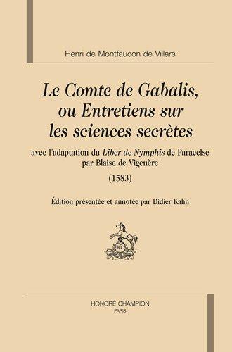 Le Comte de Gabalis, ou Entretiens sur les sciences secrètes : Avec l'adaptation du Liber de Nymphis de Paracelse par Blaise de Vigenère