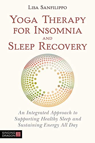 Amazon.com: Yoga Therapy for Insomnia and Sleep Recovery: An ...