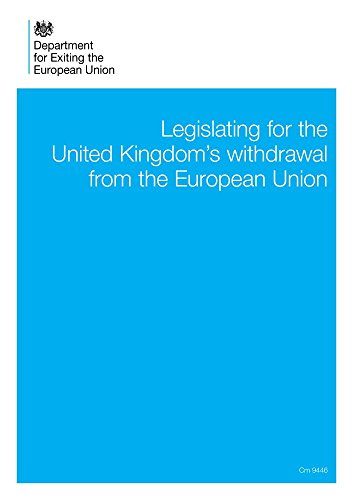 Legislating for the United Kingdom's withdrawal from the European Union [Brexit] (Cm.)