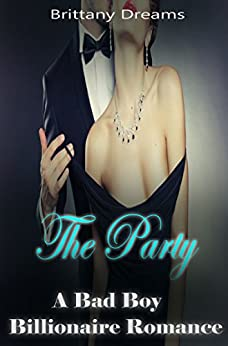 Download for free The Party A Bad Boy Billionaire Romance