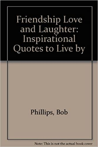 Friendship Love And Laughter: Inspirational Quotes To Live By: Bob  Phillips: 9781565070387: Amazon.com: Books