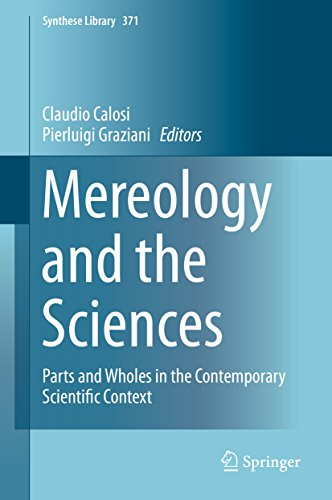 Download Mereology and the Sciences: Parts and Wholes in the Contemporary Scientific Context (Synthese Library) Pdf