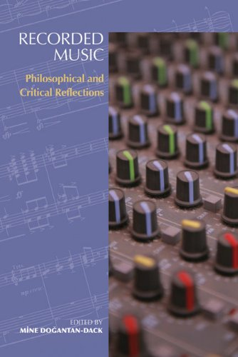 Recorded Music: Philosophical and Critical Reflections (Music + Performing Arts)