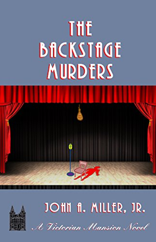 The Backstage Murders (Victorian Mansion Book 7)