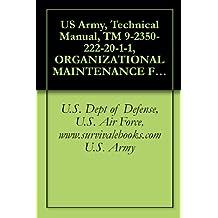 US Army, Technical Manual, TM 9-2350-222-20-1-1, ORGANIZATIONAL MAINTENANCE FOR COMBAT ENGINEER VEHICLE, FULL-TR M728, (NSN 2350-00-795-1797), (HULL)