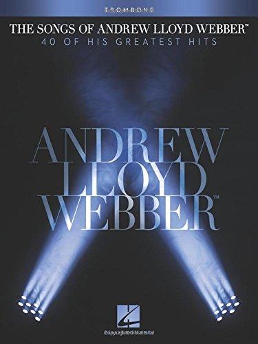 Webber Andrew Lloyd Trombone - The Songs of Andrew Lloyd Webber: Trombone
