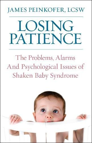 Losing Patience: The Problems, Alarms and Psychological Issues of Shaken Baby Syndrome