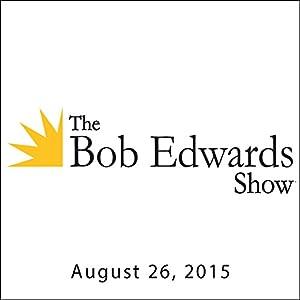 The Bob Edwards Show, David Wilcox and Jimmy Carter, August 26, 2015 Radio/TV Program