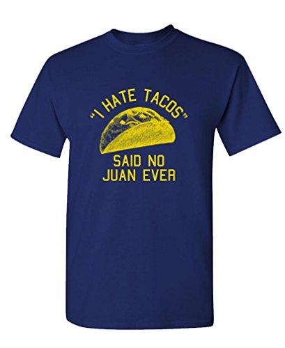 HATE TACOS said Juan ever