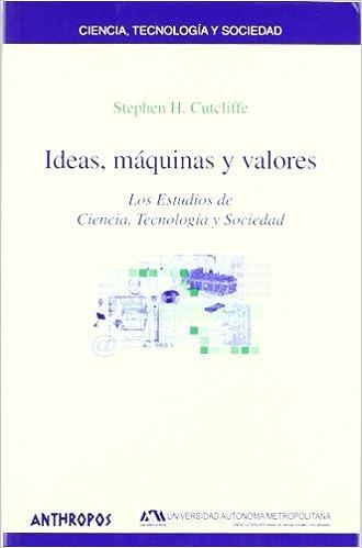 Ideas Maquinas y Valores (Spanish Edition) (Spanish)