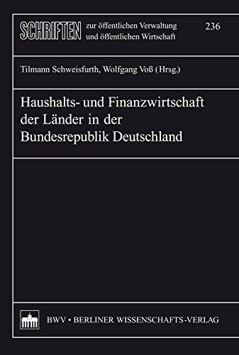 Haushalts- und Finanzwirtschaft der Lnder der Bundesrepublik Deutschland (Schriften zur ffentlichen Verwaltung und ffentlichen Wirtschaft 236) (German Edition)