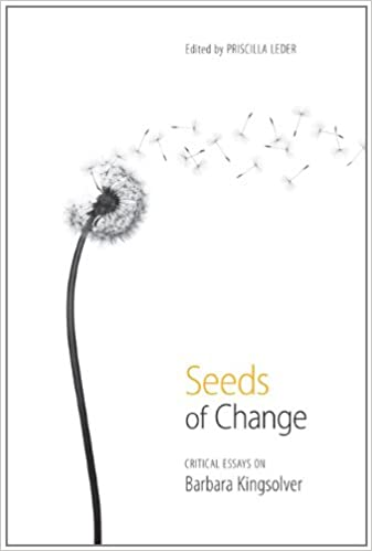 com seeds of change critical essays on barbara kingsolver com seeds of change critical essays on barbara kingsolver 9781572339347 priscilla leder books