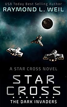 The Star Cross: The Dark Invaders by [Weil, Raymond L.]