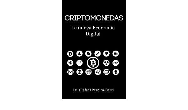 Criptomonedas: La nueva economía digital eBook: LuisRafael Pereira-Berti: Amazon.es: Tienda Kindle