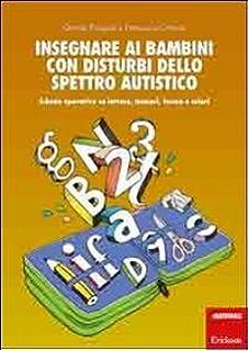 Amazon Fr Autismo Come E Cosa Fare Con Bambini E Ragazzi A