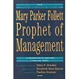 Mary Parker Follett--Prophet of Management: A Celebration of Writings from the 1920s