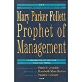 Mary Parker Follett Prophet of Management