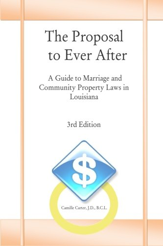 The Proposal to Ever After: A Guide to Marriage and Community Property Laws in L ebook