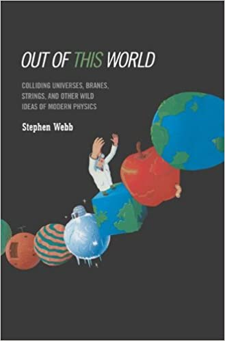 image for Out of this World: Colliding Universes, Branes, Strings, and Other Wild Ideas of Modern Physics