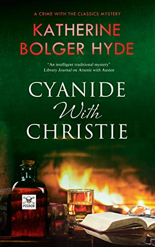 Cyanide with Christie (Crime with the Classics Book 3) by [Bolger Hyde, Katherine]
