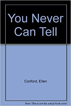 Book You Never Can Tell by Ellen Conford (1984-05-03)