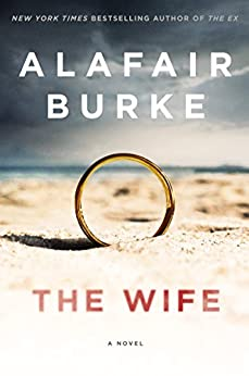 The Wife: A Novel of Psychological Suspense by [Burke, Alafair]