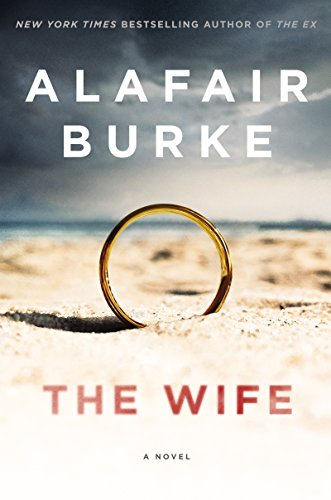 The Wife: A Novel of Psychological Suspense cover