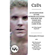"""C2D1: An Examination of the Extreme Haunting and How the """"Ghost Boy"""" of Geneseo Came to Be"""