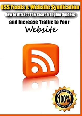 Amazon com: RSS Feeds & Website Syndication- How to Attract