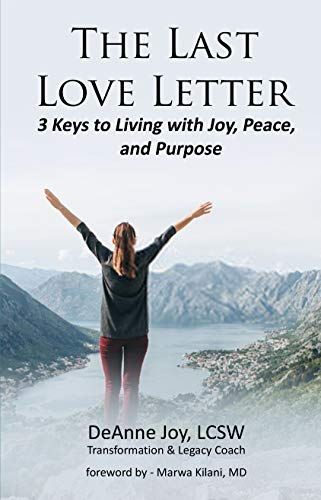 The Last Love Letter: 3 Keys to Living with Joy, Peace, and ...